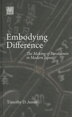Embodying Difference: The Making of Burakumin