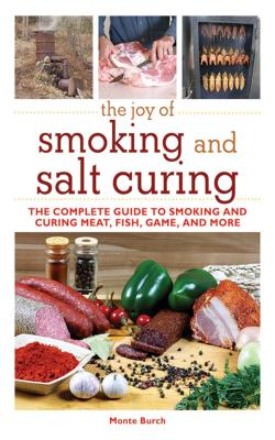 The Joy of Smoking and Salt Curing: The Compl