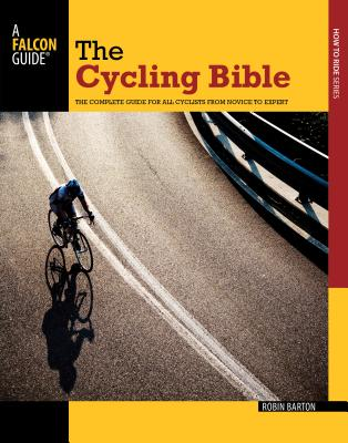 The Cycling Bible: The Complete Guide for All