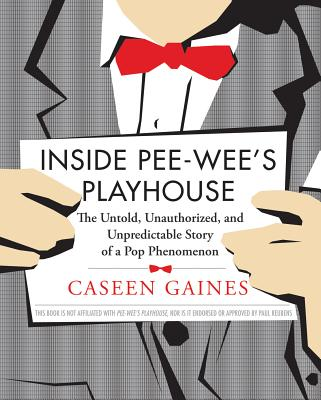 Inside Pee~Wee's Playhouse: The Untold Unauth