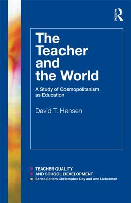 The Teacher and the World: A Study of Cosmopolitanism and Education