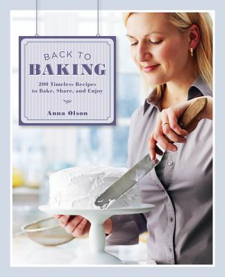 Back to Baking: 200 Timeless Recipes to Bake