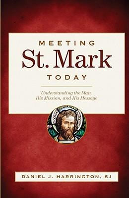 Meeting St. Mark Today: Understanding the Man