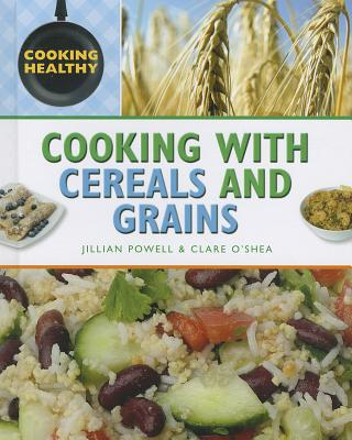Cooking With Cereals and Grains