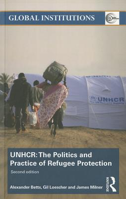 UNHCR: The Politics and Practice of Refugee