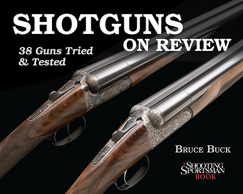 Shotguns on Review: 38 Guns Tried   Tested