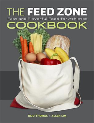 The Feed Zone Cookbook: Fast and Flavorful Fo