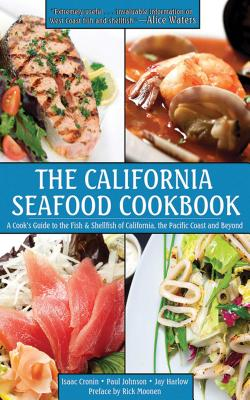 The California Seafood Cookbook: A Cook's Gui