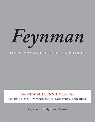 The Feynman Lectures on Physics: Mainly Mechanics, Radiation, and Heat: The New Millennium Edition