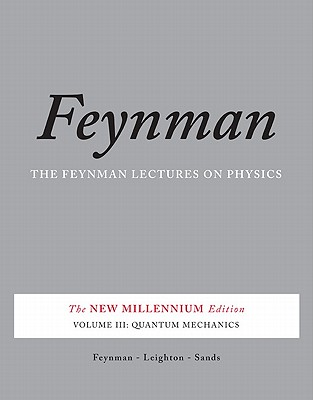 The Feynman Lectures on Physics: Quantum Mechanics; New Millennium Edition