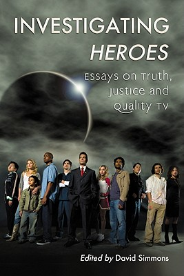 Investigating Heroes: Essays on Truth Justice