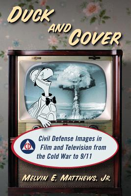 Duck and Cover: Civil Defense Images in Film