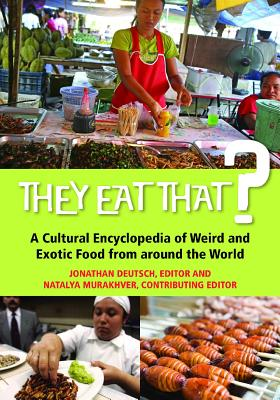 They Eat That : A Cultural Encyclopedia of We