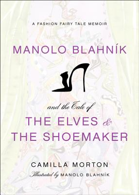 Manolo Blahnik and the Tale of the Elves and
