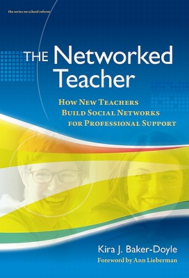 The Networked Teacher: How New Teachers Build