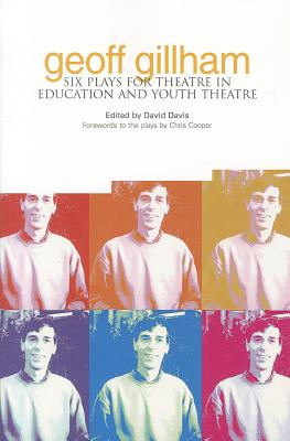 Geoff Gillham:: Six Plays for Theatre in Educ