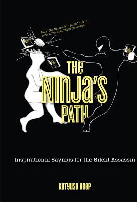 The Ninja's Path: Inspirational Sayings for t