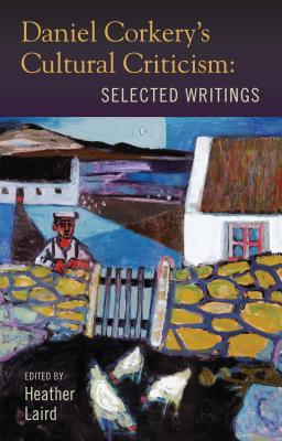 Daniel Corkerys Cultural Criticism: Selected