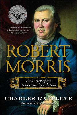Robert Morris: Financier of the American Revolution