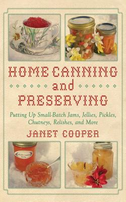 Home Canning and Preserving: Putting Up Small