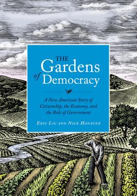 The Gardens of Democracy: A New American Stor