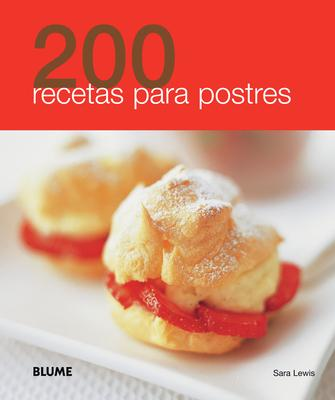 200 recetas para postres  200 Dessert Recipes