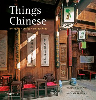 Things Chinese: Antiques Crafts Collectibles
