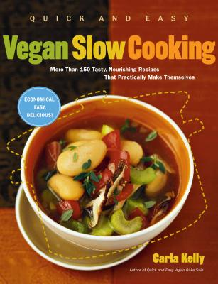 Quick and Easy Vegan Slow Cooking: More Than