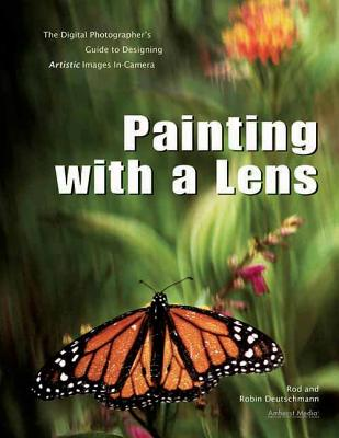 Painting With a Lens: The Digital Photographe