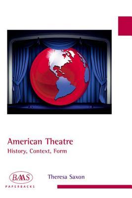 American Theatre: History Context Form