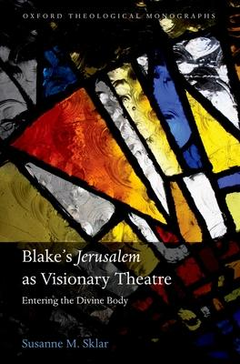 Blake's Jerusalem As Visionary Theatre: Enter