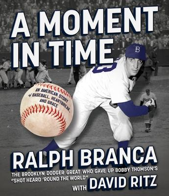 A Moment in Time: An American Story of Baseba