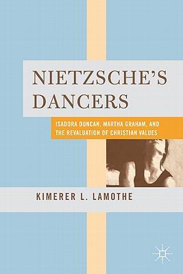 Nietzsche's Dancers: Isadora Duncan Martha Gr