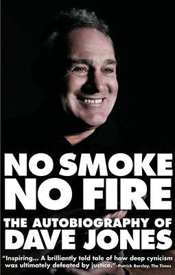 No Smoke No Fire: The Autobiography of Dave J