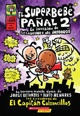El superbebe panal 2 / Super Diaper Baby 2: La Invasion De Los Ladrones De Inodoros / the Invasion o