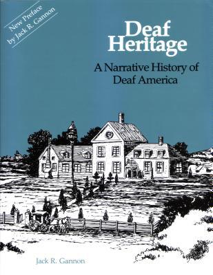 Deaf Heritage: A Narrative History of Deaf America