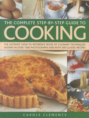 The Complete Step~by~Step Guide to Cooking: T