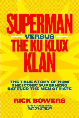 Superman Versus The Ku Klux Klan: The True St