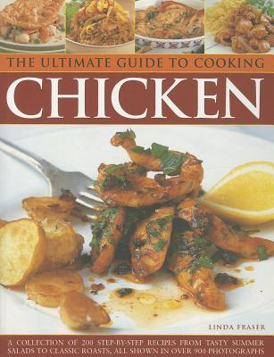 The Ultimate Guide to Cooking Chicken: A Coll