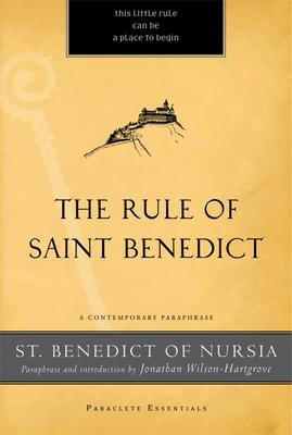 The Rule of Saint Benedict: A Contemporary Pa