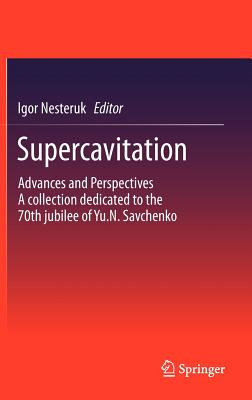 Supercavitation: Advances and Perspectives