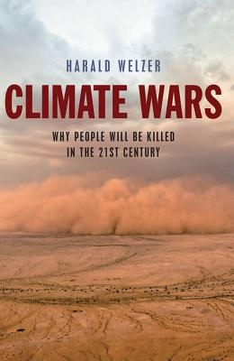 Climate Wars: What People Will Be Killed for