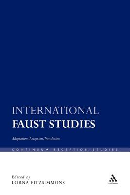 International Faust Studies: Adaptation Recep