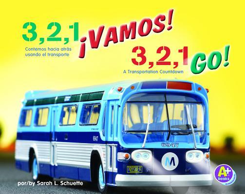 3, 2, 1 Vamos! / 3, 2, 1, Go!: Contemos hacia atras usando el transporte / A Transportation Countdown
