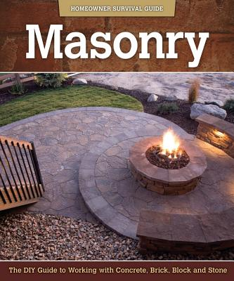 Masonry: The Diy Guide to Working With Concre