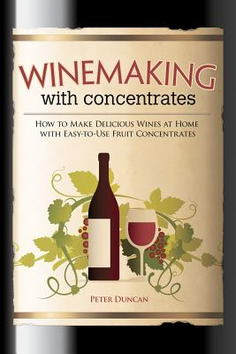 Winemaking With Concentrates: How to Make Del