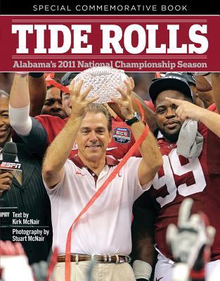 Tide Rolls: Alabama's 2011 National Ch ionshi