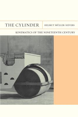 The Cylinder: Kinematics of the Nineteenth Ce