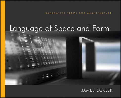Language of Space and Form: Generative Terms for Architecture