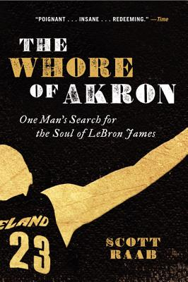 The Whore of Akron: One Man's Search for the